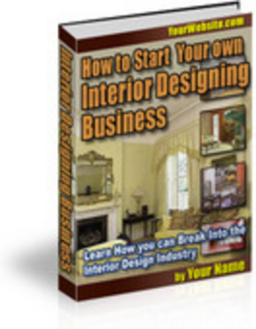 Product picture *New* Ebooks: How to Start InteriorDesign Bus. Ebook  2011